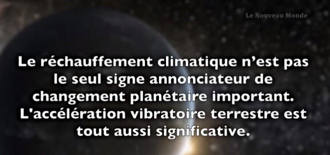 Vidéo : Accélération vibratoire terrestre (Le Cycle Actuel)